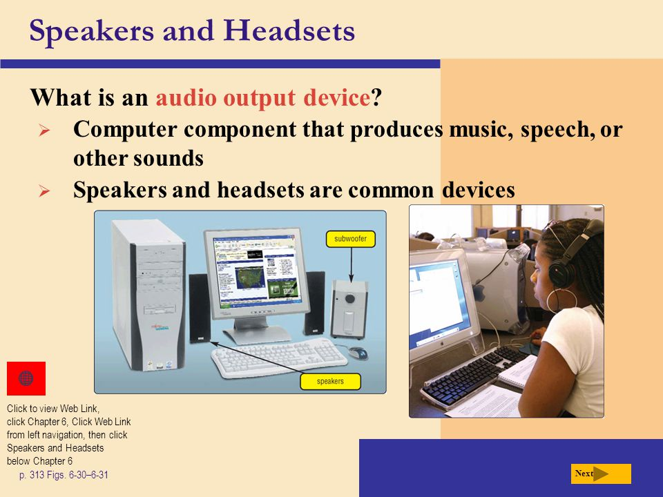 Speakers and Headsets What is an audio output device