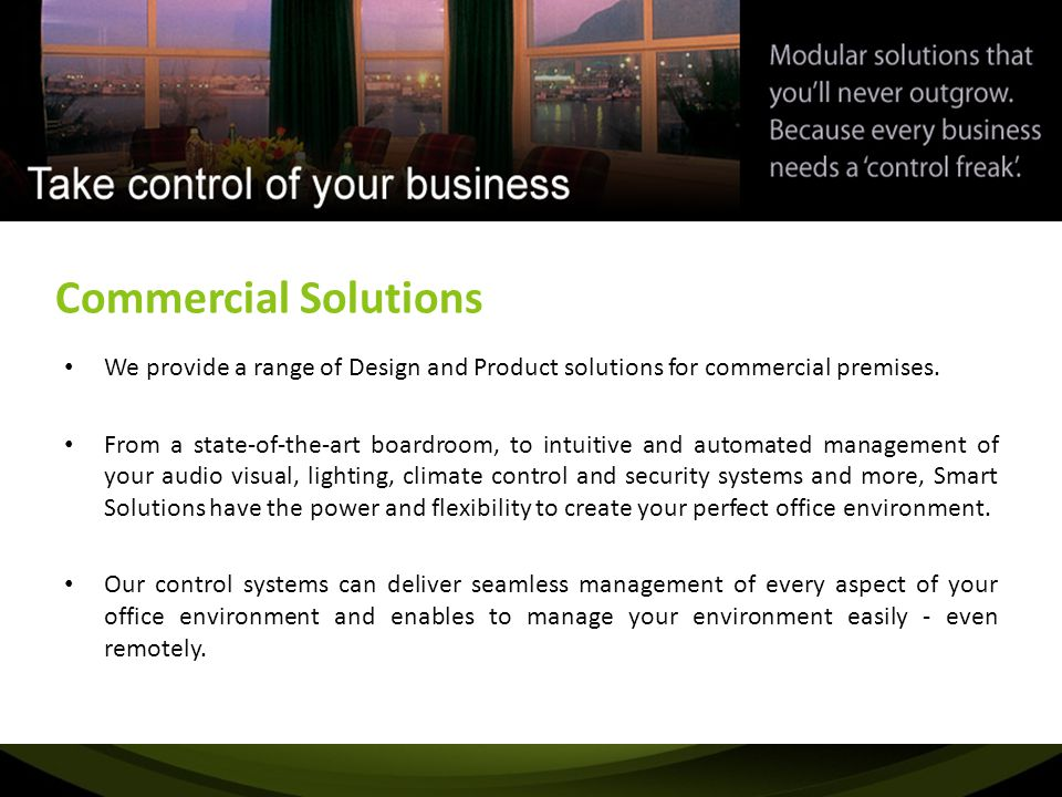 Commercial Solutions We provide a range of Design and Product solutions for commercial premises.