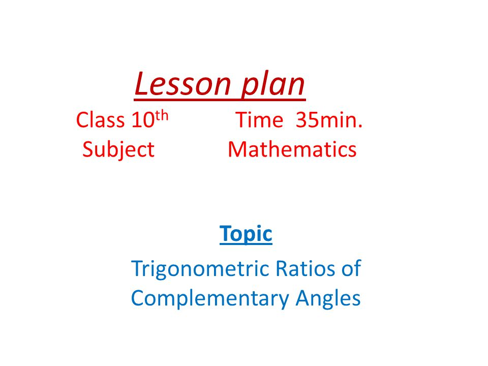 Lesson plan Class 10th Time 35min. Subject Mathematics