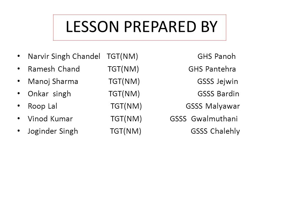 LESSON PREPARED BY Narvir Singh Chandel TGT(NM) GHS Panoh