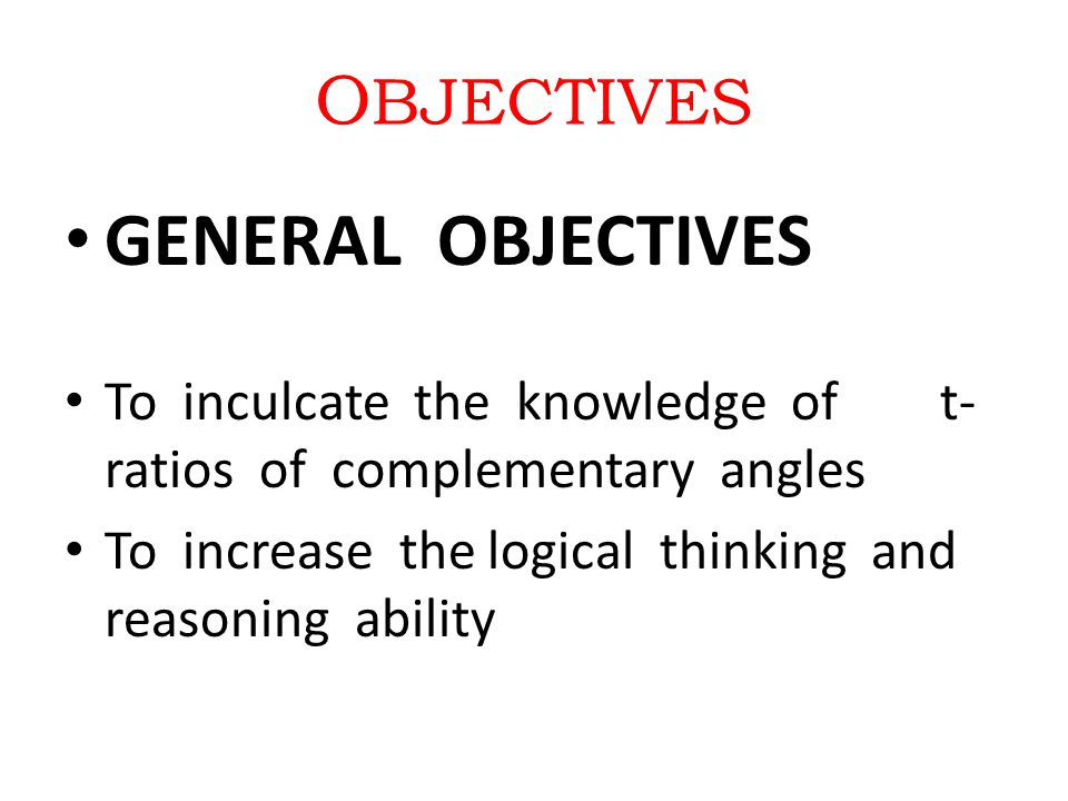 GENERAL OBJECTIVES OBJECTIVES