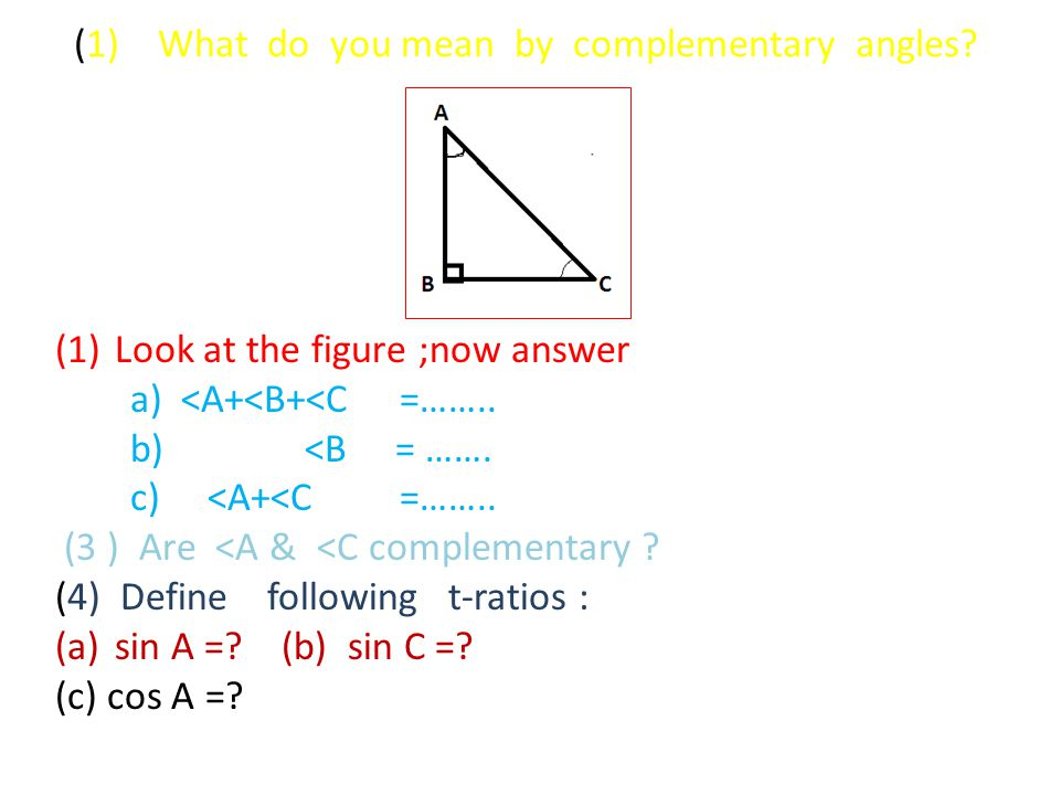 (1) What do you mean by complementary angles