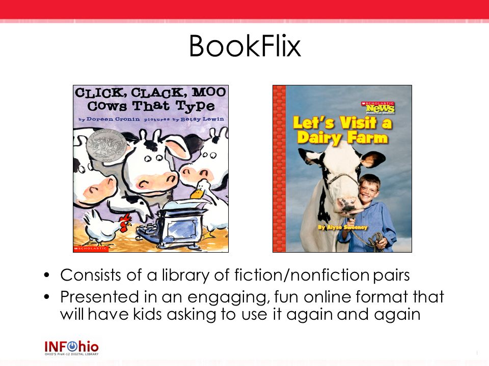 BookFlix Consists of a library of fiction/nonfiction pairs