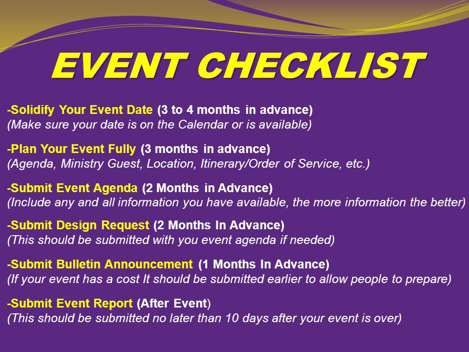 EVENT CHECKLIST -Solidify Your Event Date (3 to 4 months in advance) (Make sure your date is on the Calendar or is available)