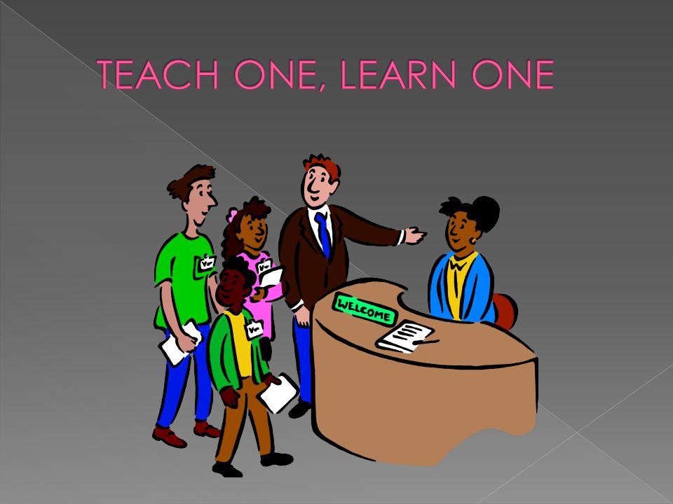 TEACH ONE, LEARN ONE