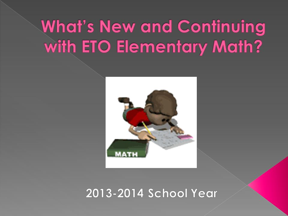 What's New and Continuing with ETO Elementary Math