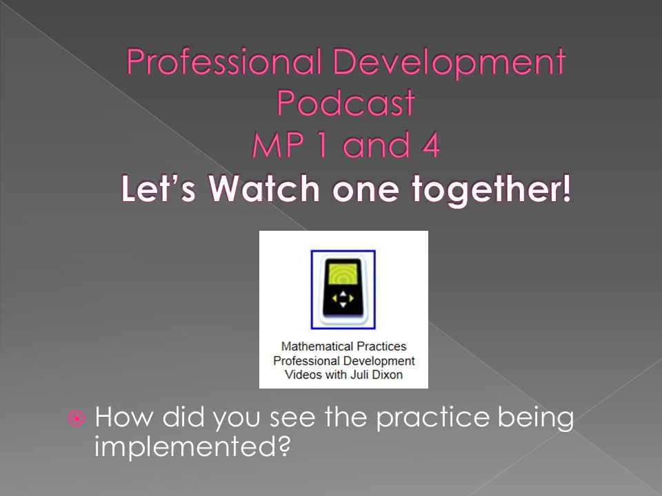 Professional Development Podcast MP 1 and 4 Let's Watch one together!