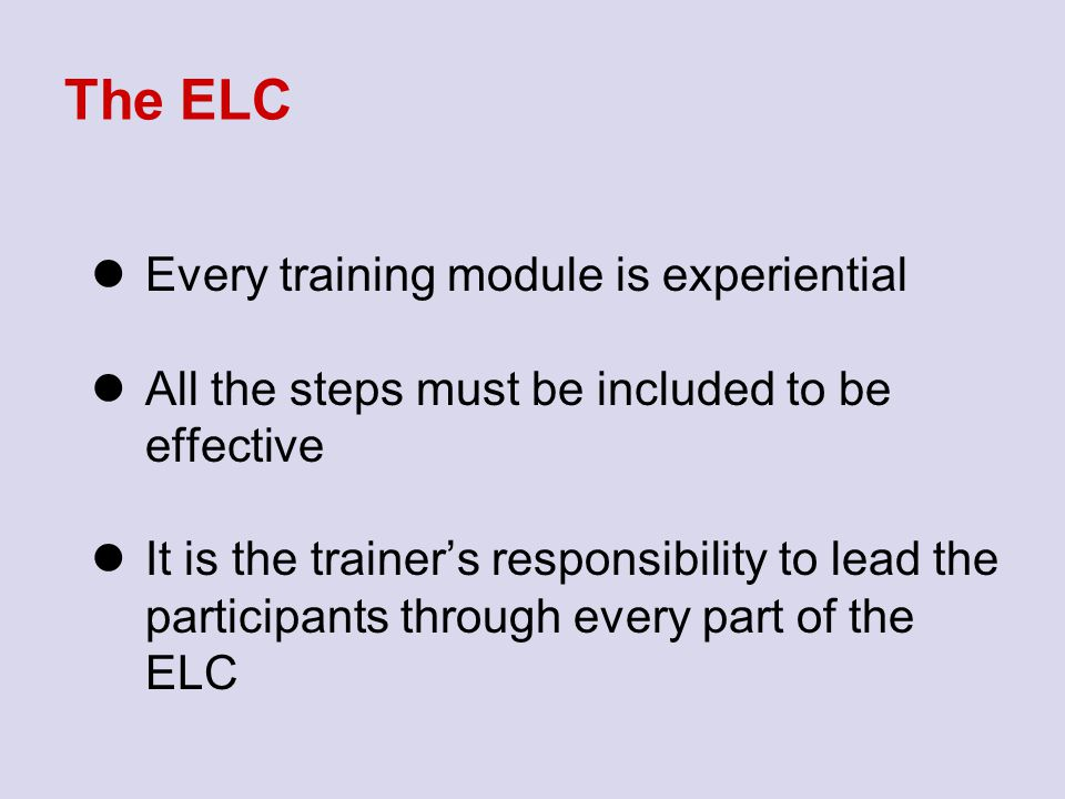 The ELC Every training module is experiential