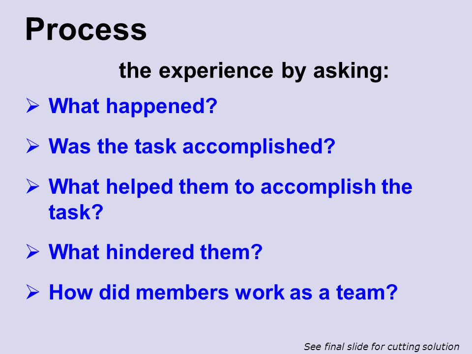 Process the experience by asking: