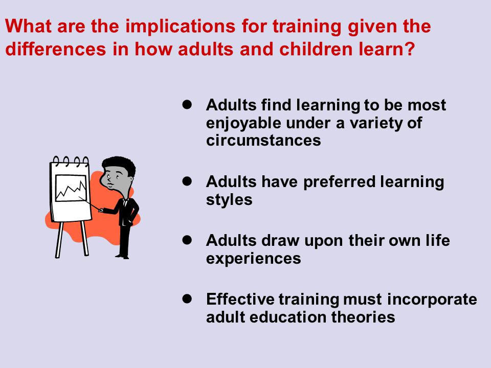 What are the implications for training given the differences in how adults and children learn