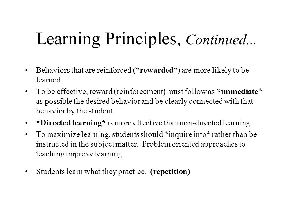 Learning Principles, Continued...
