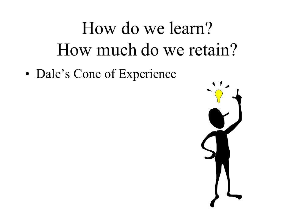 How do we learn How much do we retain