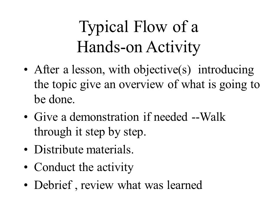 Typical Flow of a Hands-on Activity