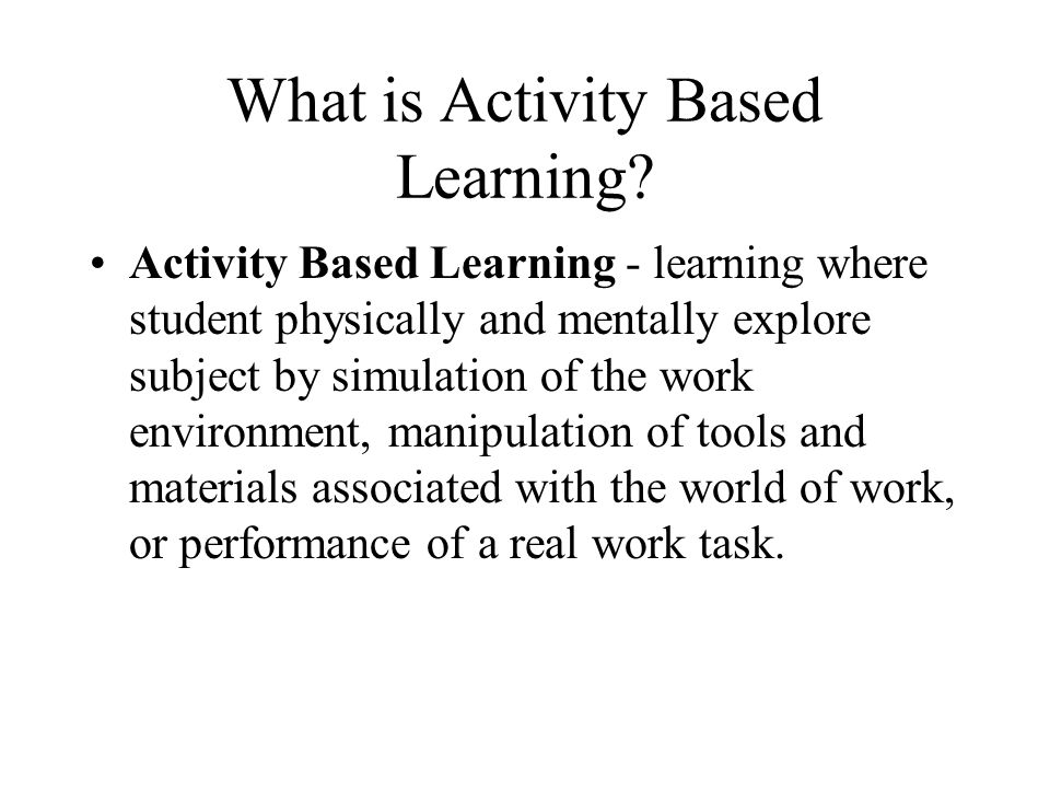 What is Activity Based Learning