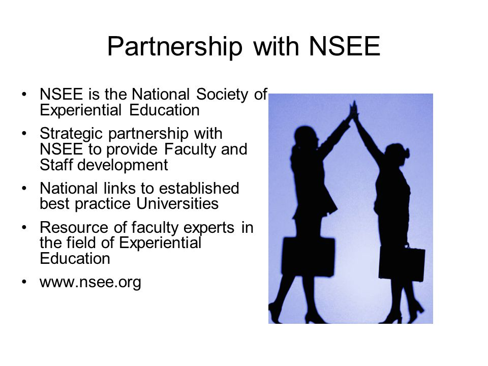 Partnership with NSEE NSEE is the National Society of Experiential Education.