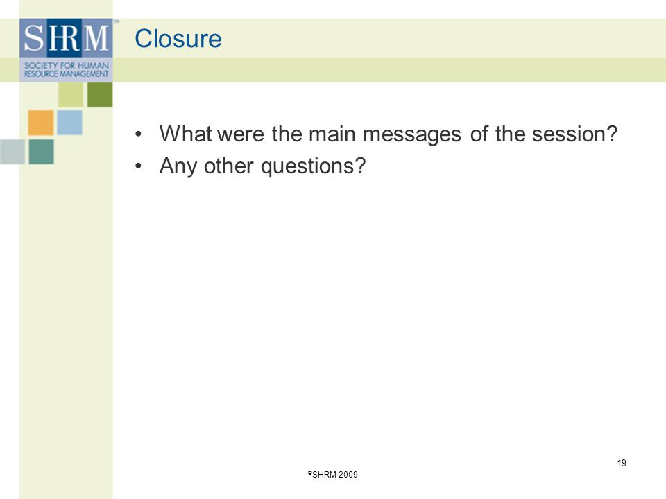 Closure What were the main messages of the session