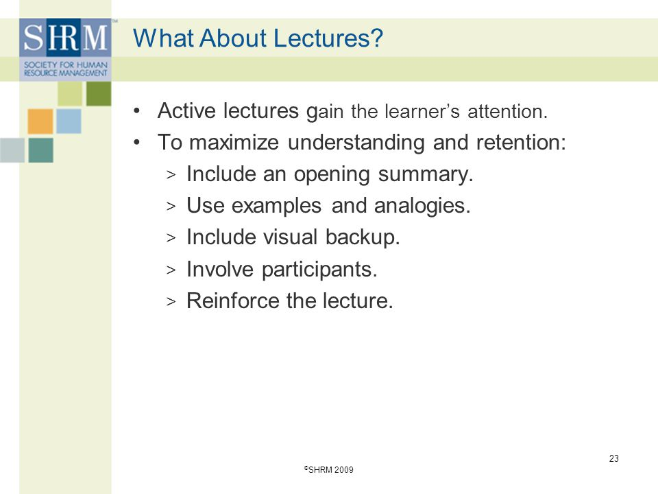 What About Lectures Active lectures gain the learner's attention.