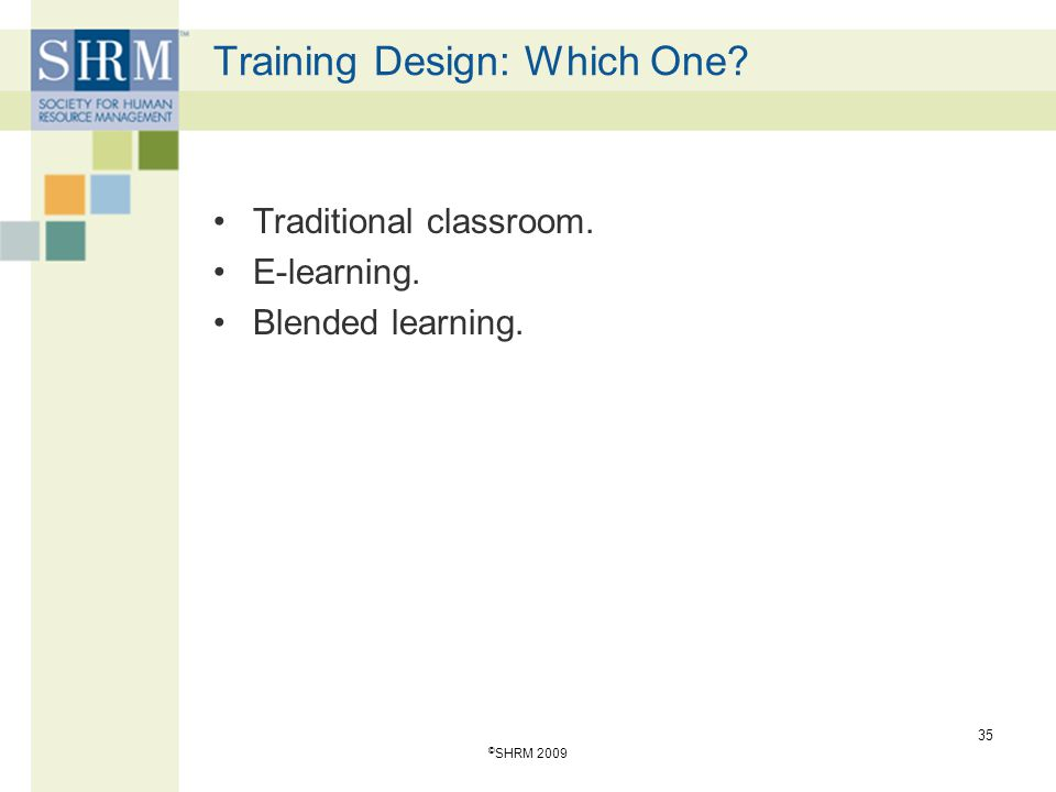 Training Design: Which One