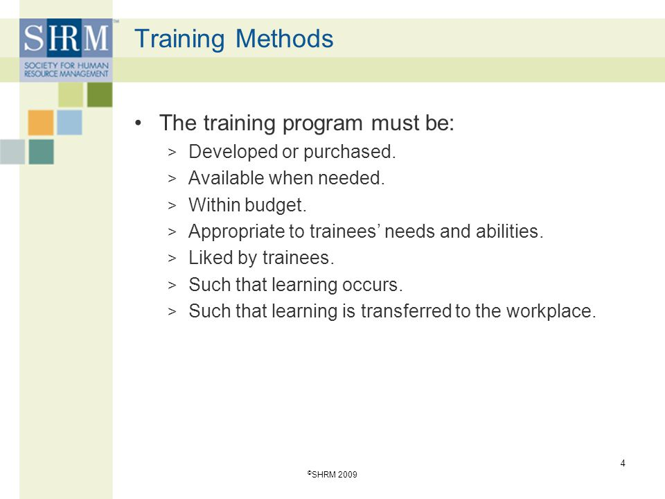 Training Methods The training program must be: Developed or purchased.