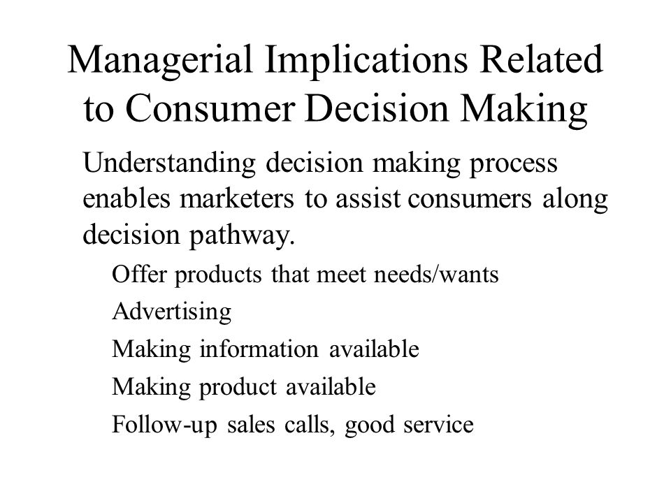 Managerial Implications Related to Consumer Decision Making