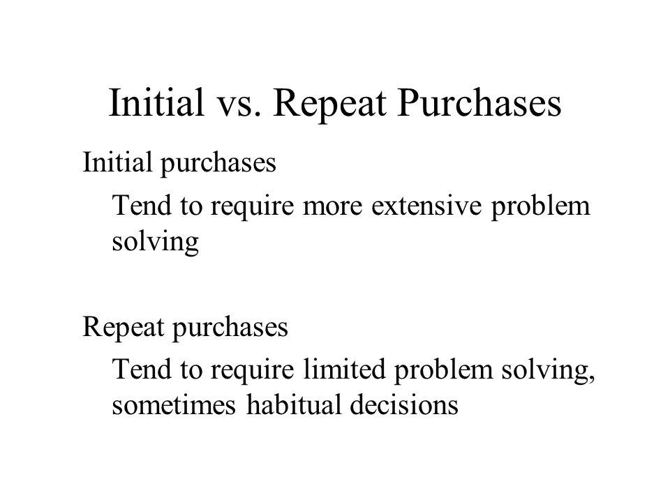 Initial vs. Repeat Purchases