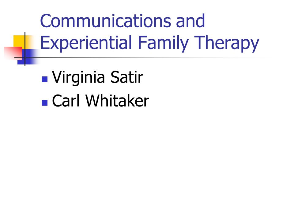 Communications and Experiential Family Therapy