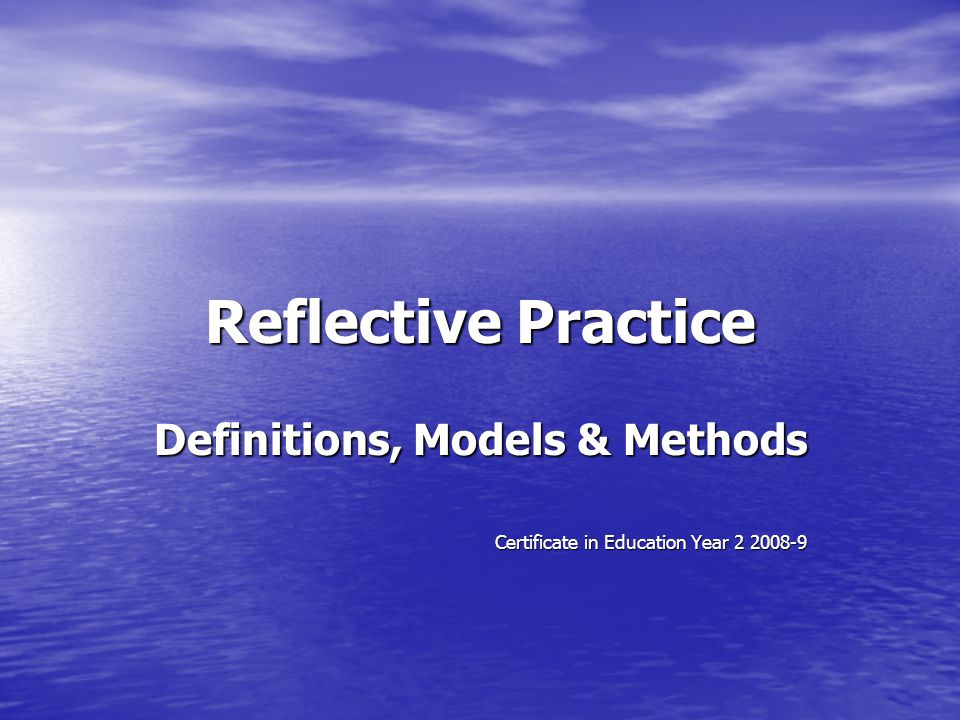 Definitions, Models & Methods Certificate in Education Year 2 2008-9