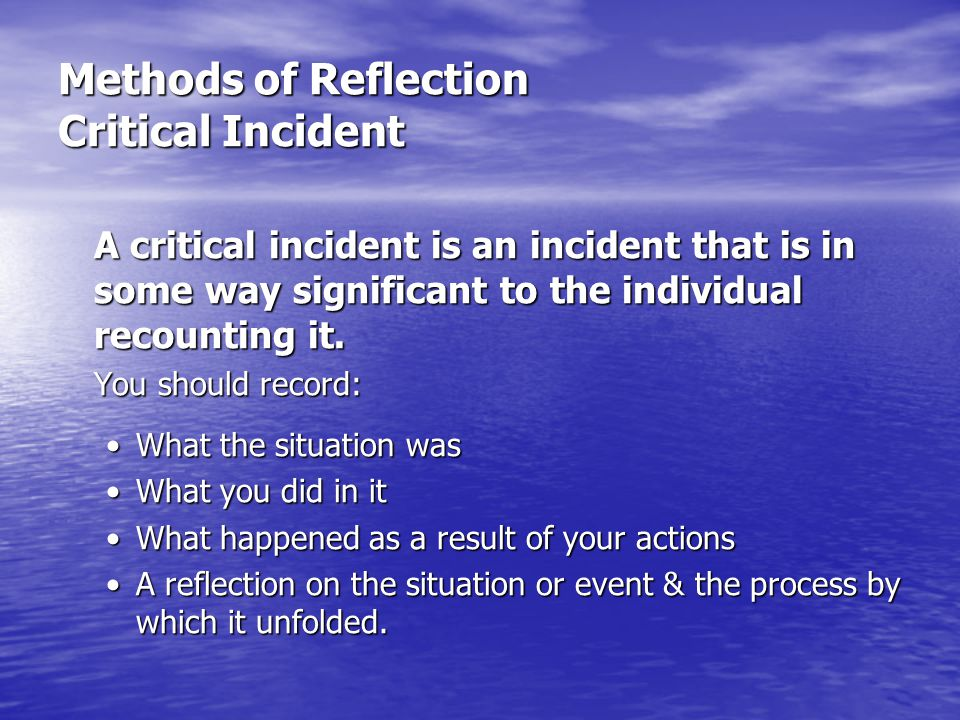 Methods of Reflection Critical Incident
