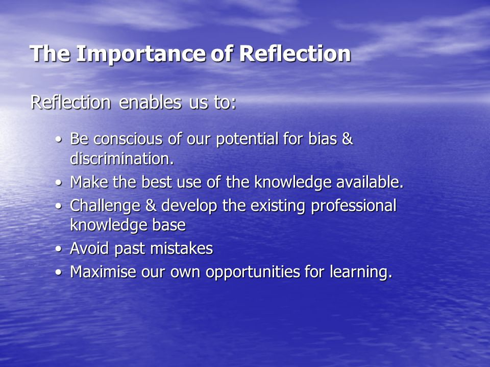 The Importance of Reflection