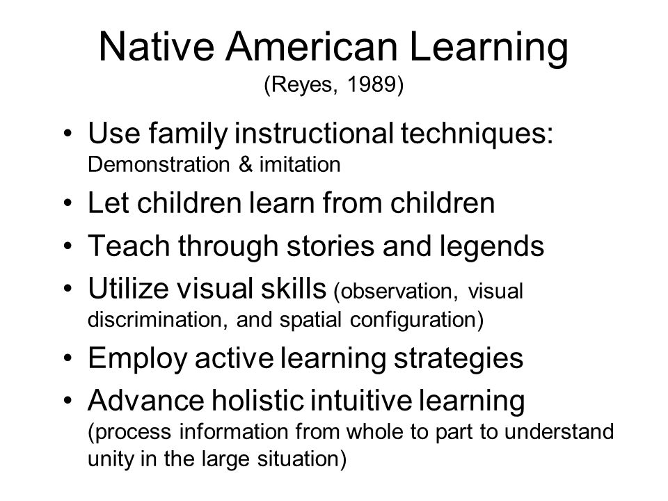 Native American Learning (Reyes, 1989)