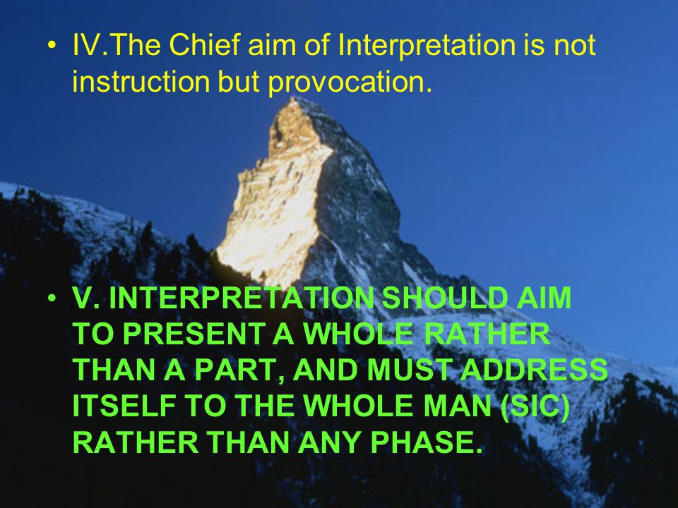 IV.The Chief aim of Interpretation is not instruction but provocation.