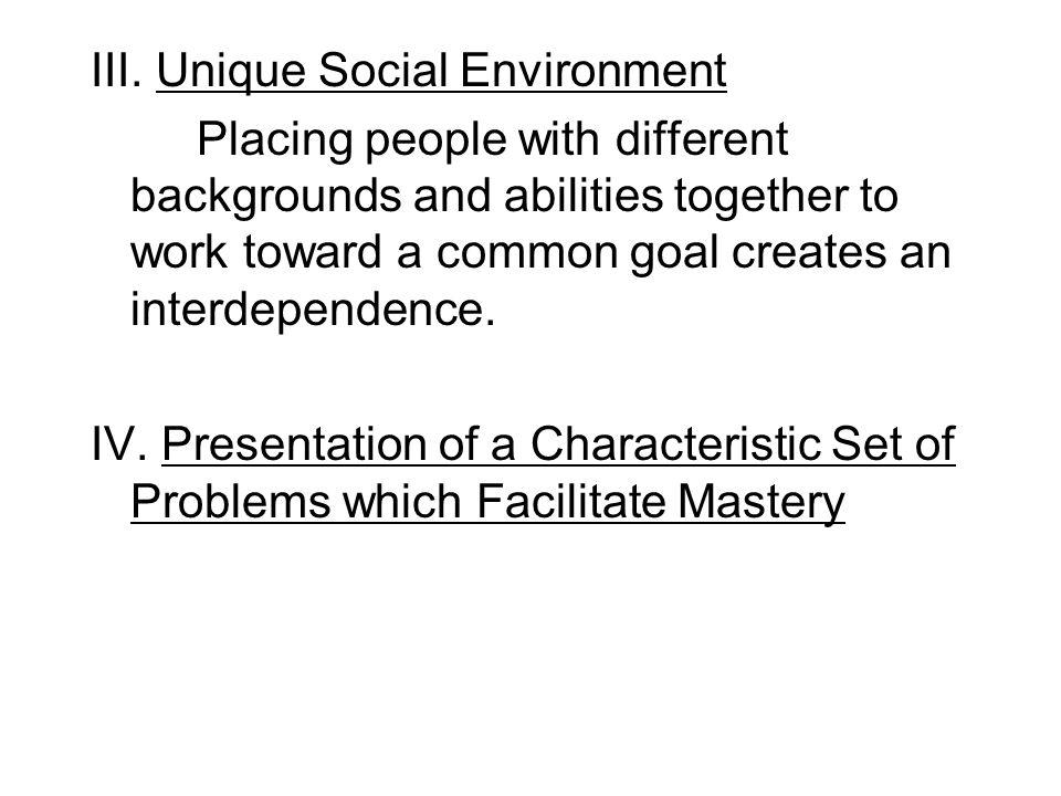 III. Unique Social Environment