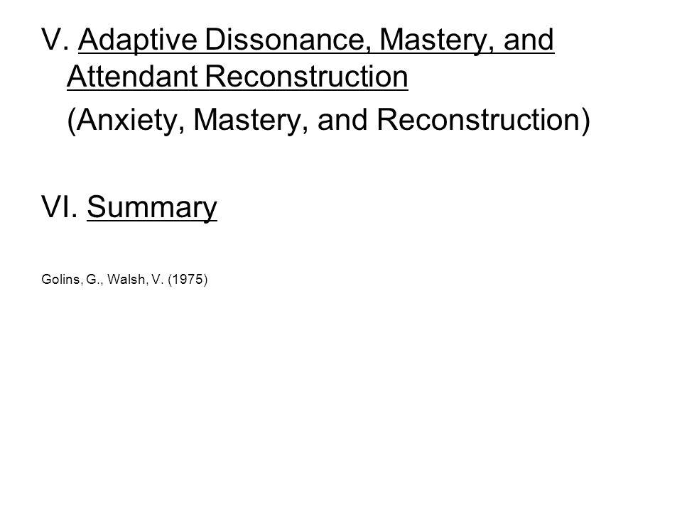 V. Adaptive Dissonance, Mastery, and Attendant Reconstruction