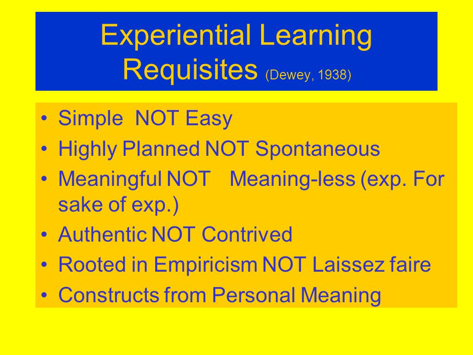 Experiential Learning Requisites (Dewey, 1938)