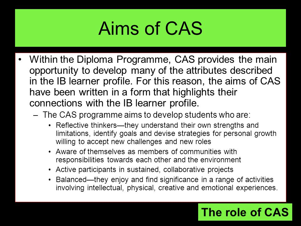 Aims of CAS The role of CAS