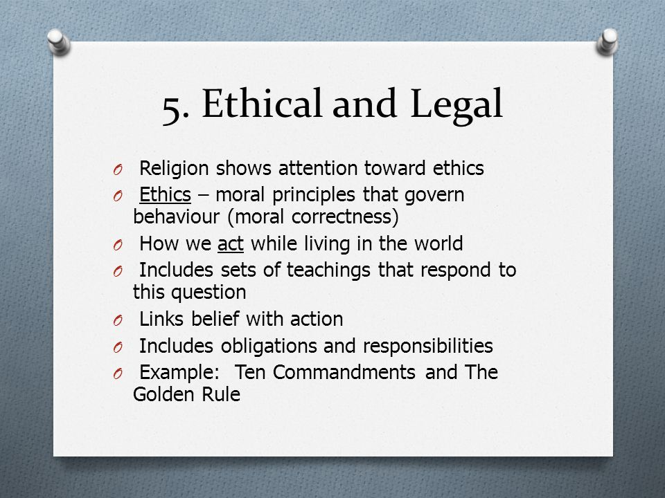 5. Ethical and Legal Religion shows attention toward ethics
