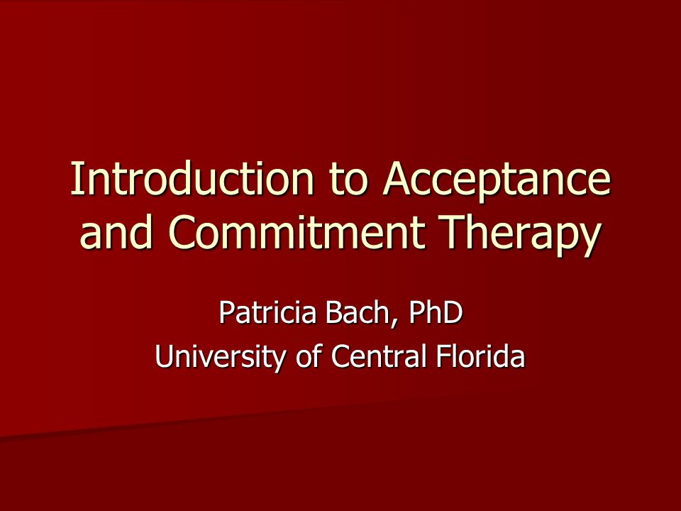 Introduction to Acceptance and Commitment Therapy