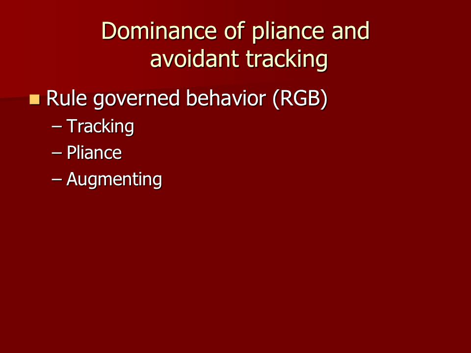 Dominance of pliance and avoidant tracking