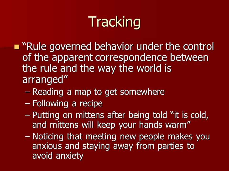 Tracking Rule governed behavior under the control of the apparent correspondence between the rule and the way the world is arranged