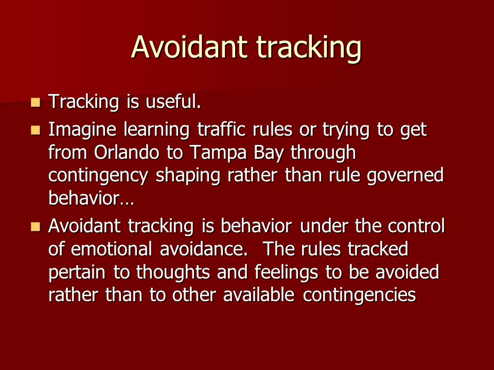 Avoidant tracking Tracking is useful.