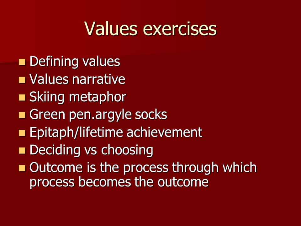 Values exercises Defining values Values narrative Skiing metaphor