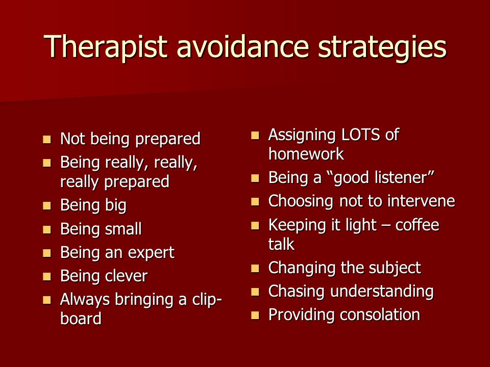 Therapist avoidance strategies