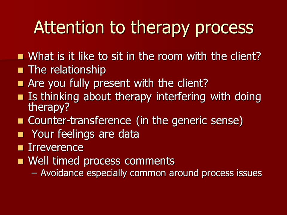 Attention to therapy process