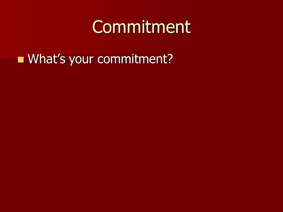 Commitment What's your commitment
