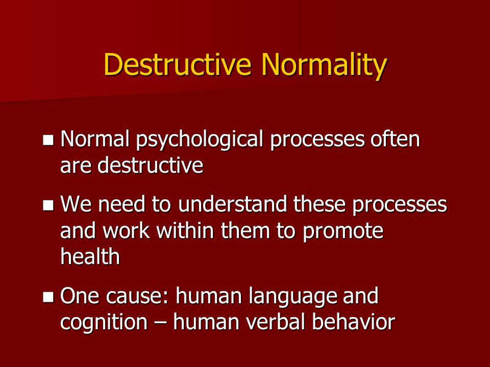 Destructive Normality