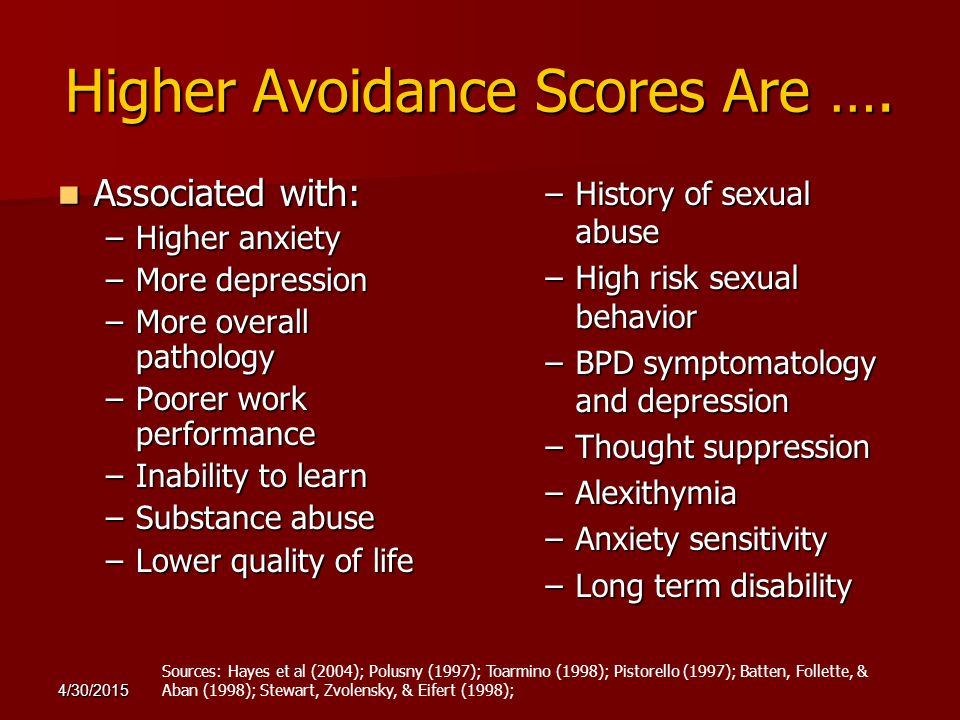 Higher Avoidance Scores Are ….