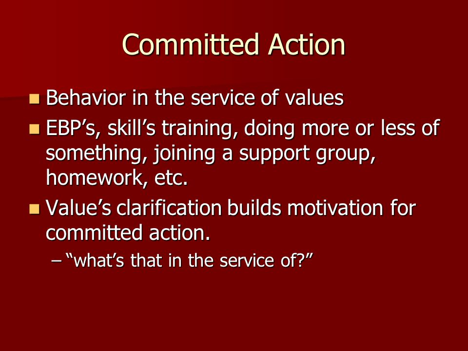 Committed Action Behavior in the service of values