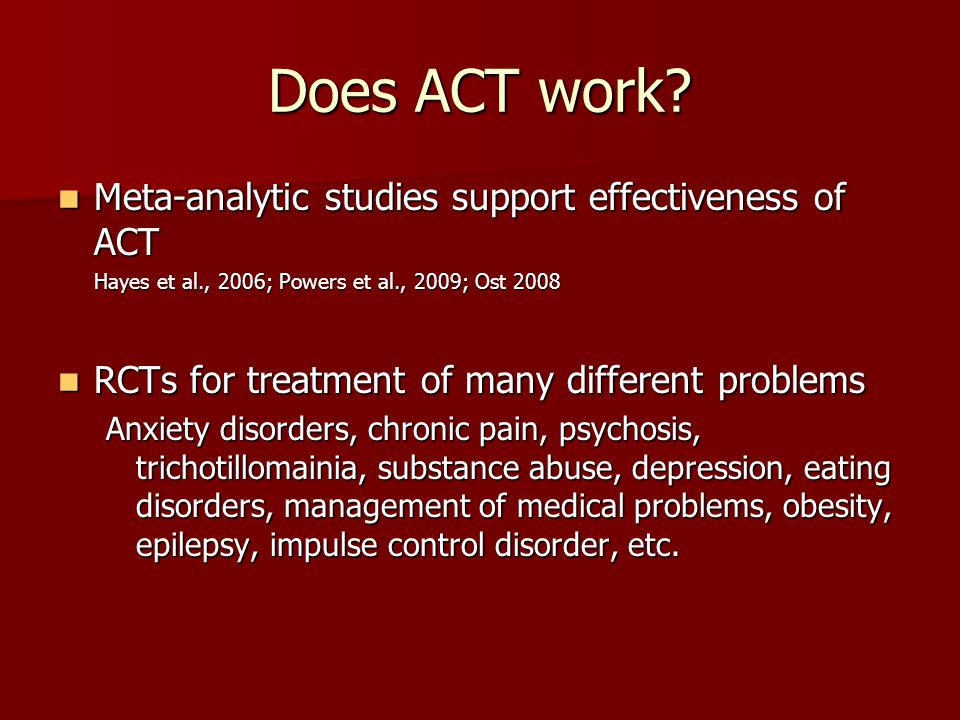 Does ACT work Meta-analytic studies support effectiveness of ACT