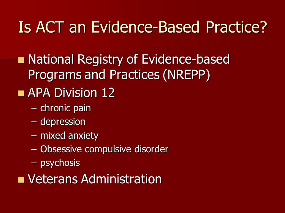 Is ACT an Evidence-Based Practice