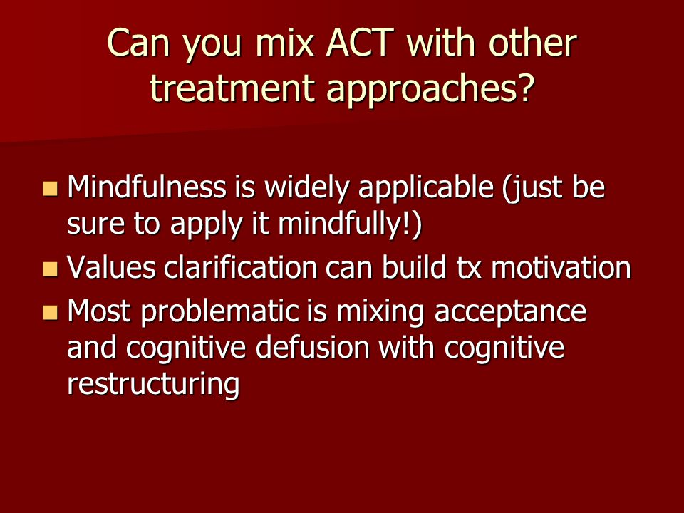 Can you mix ACT with other treatment approaches